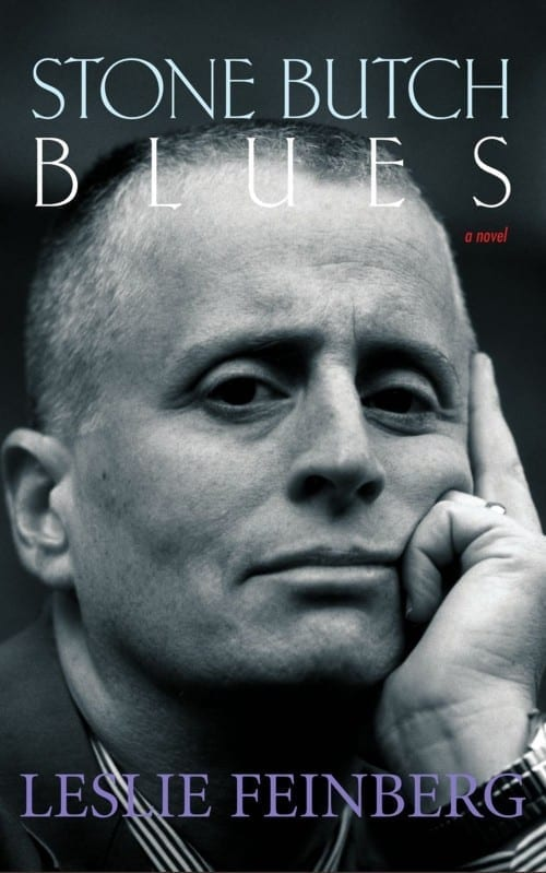 stone butch blues Leslie was best known as the author of stone butch blues, a legendary novel  about a working class butch woman who struggled to find herself.
